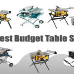 5 Best Budget Table Saw Under $200 and $300 (Review)
