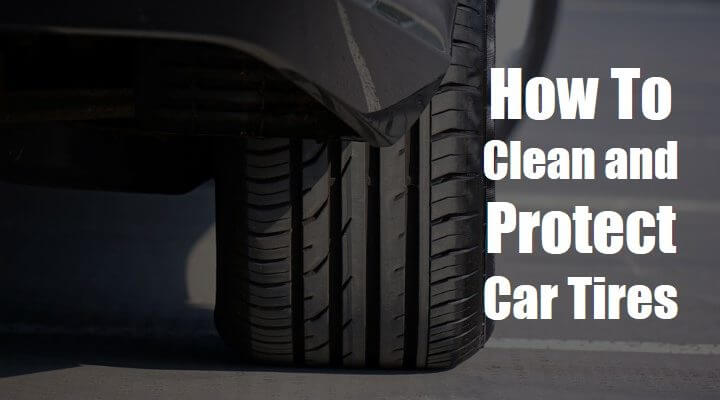 How to Clean Car Tires to Reshine Again: The 360-Solution