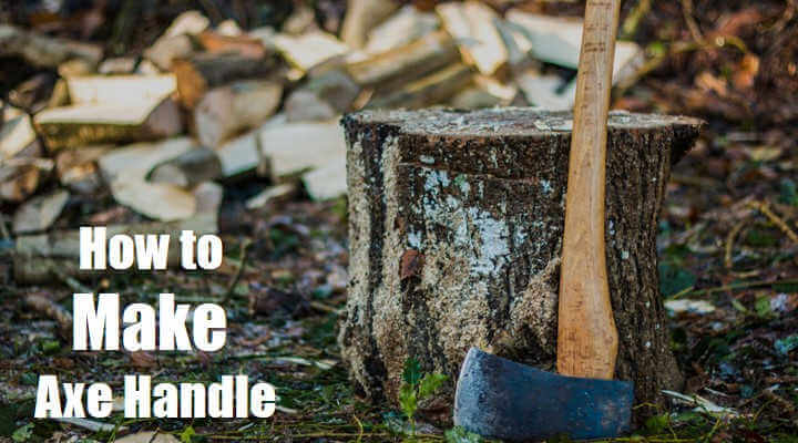 How to Make An Axe Handle and Protect It (8 Easy Steps)