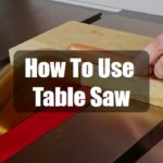 How To Use A Table Saw Step By Step (Ripping and Cross Cut)