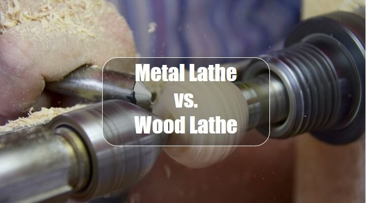 Metal Lathe vs. Wood Lathe – Which is Right for Your Needs?