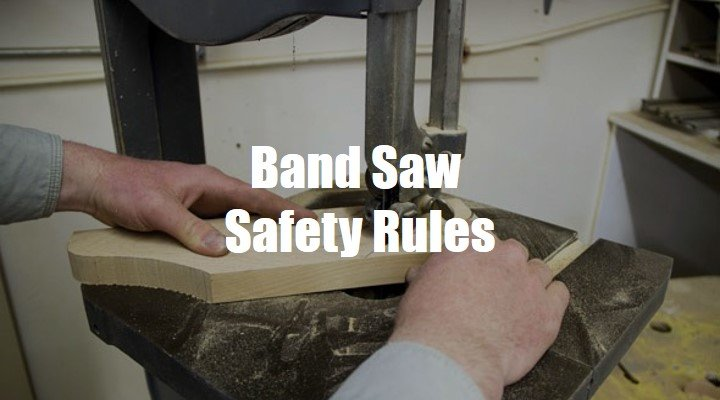 Band Saw Safety Rules